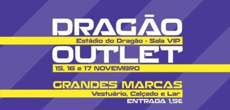 Dragão Outlet regressa sexta-feira